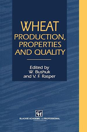 Wheat : Production, Properties and Quality