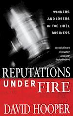 Reputations Under Fire: Winners and Losers in the Libel Business. David Hooper