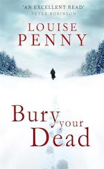 Bury Your Dead af Louise Penny
