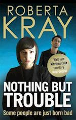 Nothing but Trouble af Roberta Kray