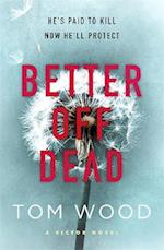 Better Off Dead af Tom Wood