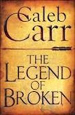 The Legend of Broken af Caleb Carr