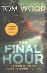 The Final Hour af Tom Wood
