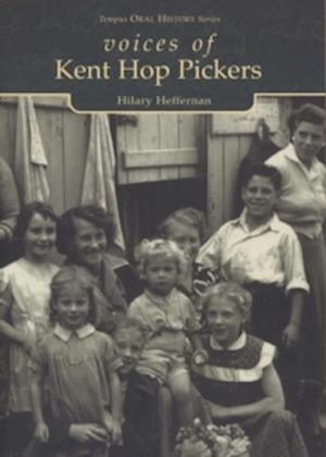 Heffernan, H: Voices of Kent Hop Pickers