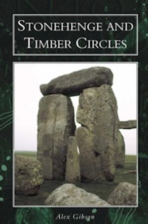 Stonehenge and Timber Circles