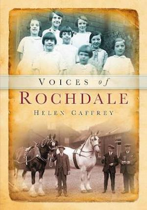 Caffrey, H:  Voices of Rochdale