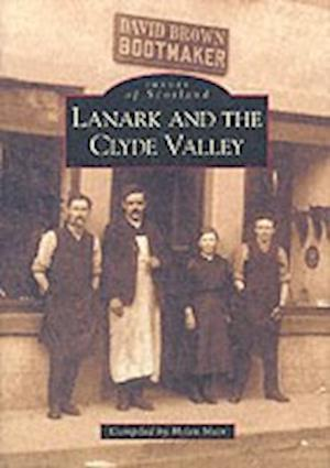 Lanark and the Clyde Valley