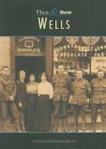 Wells (Then Now History Press)