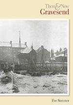 Gravesend Then & Now (Then Now History Press)