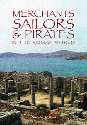 Merchants, Sailors and Pirates in the Roman World