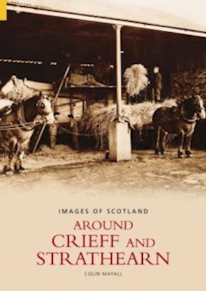 Mayall, C: Around Crieff and Strathearn