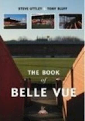 Uttley, S: Book of Belle Vue