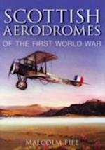 Scottish Aerodromes of the First World War