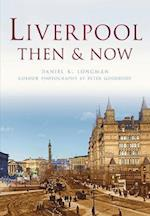 Liverpool Then & Now af Daniel K. Longman