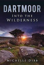 Dartmoor: Into the Wilderness