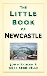 The Little Book of Newcastle af John Sadler, Rosie Serdiville
