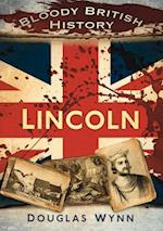 Lincoln (Bloody British History)