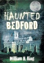 Haunted Bedford af William H. King