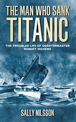 Man Who Sank Titanic