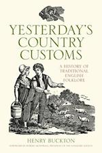 Yesterday's Country Customs af Henry Buckton