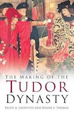 Making of the Tudor Dynasty af R A Griffiths