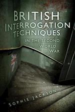 British Interrogation Techniques in the Second World War af Sophie Jackson
