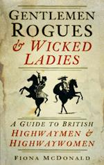 Gentlemen Rogues & Wicked Ladies af Fiona Mcdonald