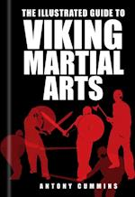 Illustrated Guide to Viking Martial Arts af Antony Cummins