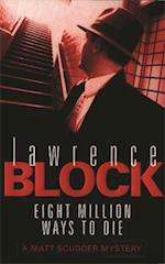 Eight Million Ways to Die af Lawrence Block