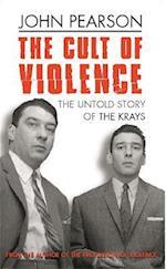 The Cult of Violence af John Pearson