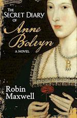The Secret Diary of Anne Boleyn af Robin Maxwell