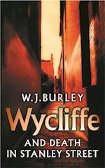 Wycliffe and Death in Stanley Street af W. J. Burley