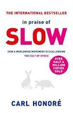 In Praise of Slow af Laura Brett, Carl Honore