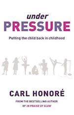 Under Pressure af Carl Honore