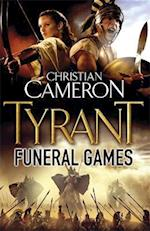 Tyrant: Funeral Games af Christian Cameron
