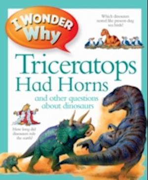 Bog, paperback I Wonder Why Triceratops Had Horns af Kingfisher