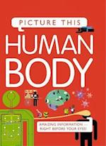 Picture This! Human Body (Picture This)