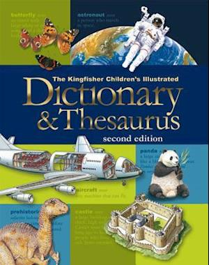 The Kingfisher Children's Illustrated Dictionary & Thesaurus