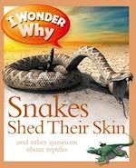 I Wonder Why Snakes Shed Their Skin (I Wonder Why)