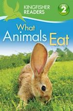 What Animals Eat (Kingfisher Readers L2)