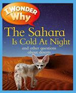 I Wonder Why the Sahara Is Cold at Night and Other Questions About Deserts (I Wonder Why)