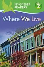 Where We Live (Kingfisher Readers: Level 2)