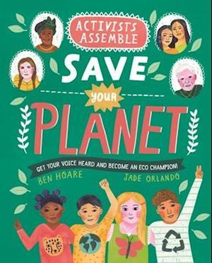 Activists Assemble--Save Your Planet