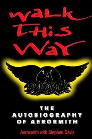Bog paperback Walk This Way: The Autobiography Of Aerosmith af Aerosmith Stephen Davis