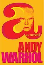 A: A Novel af Andy Warhol