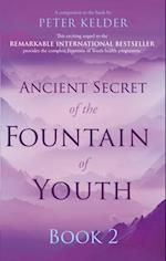 Ancient Secret of the Fountain of Youth Book 2