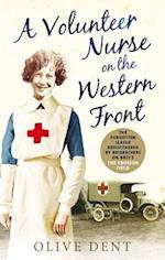 A Volunteer Nurse on the Western Front af Olive Dent