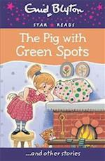 The Pig with Green Spots (Enid Blyton Star Reads Series 8)