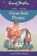 Three Bold Pixies (Enid Blyton Star Reads Series 9)