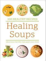 100 Healthy Recipes: Healing Soups (100 Healthy Recipes)